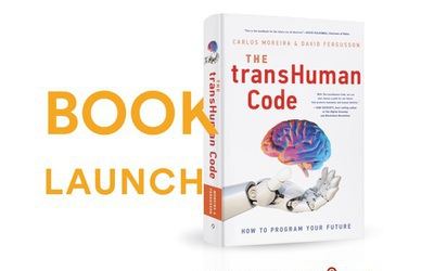 Carlos Moreira and David Fergusson Release Ground Breaking Book, The transHuman Code: How to Program Your Future